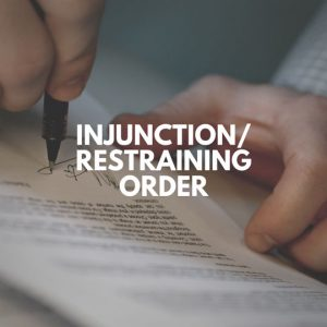 Injunction Restraining Orders Practice