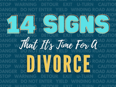14 Signs That It's Time For A Divorce